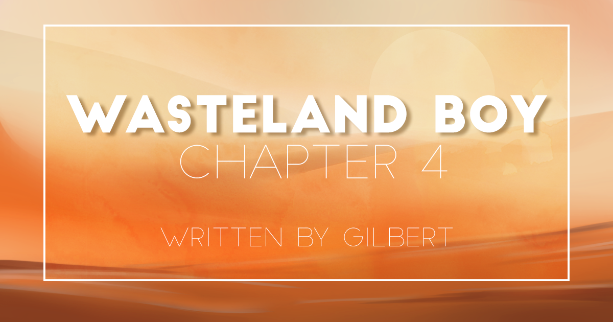 Picture of a desert landscape with title: Wasteland Boy Chapter 4