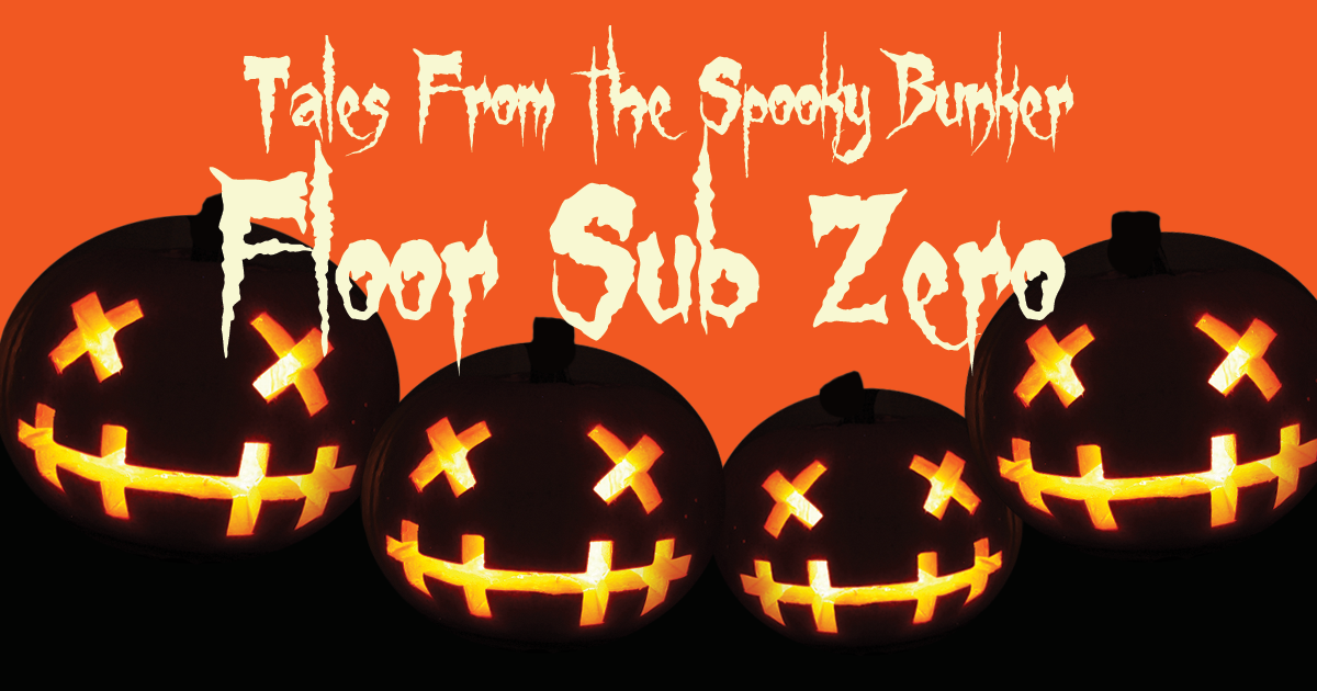 Tales From The Spooky Bunker: Floor Sub Zero