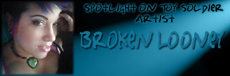 Spotlight on Toy Soldier Artist: Broken Looney!