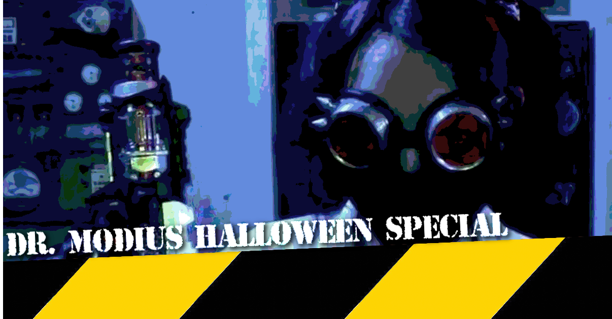 Dr. Modius Halloween Special!
