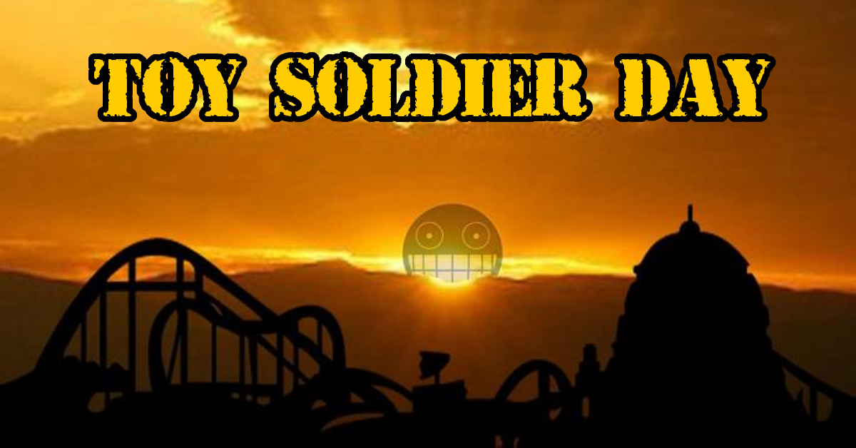 Toy Soldier Day 2017! March forth to a Utopian Playland!