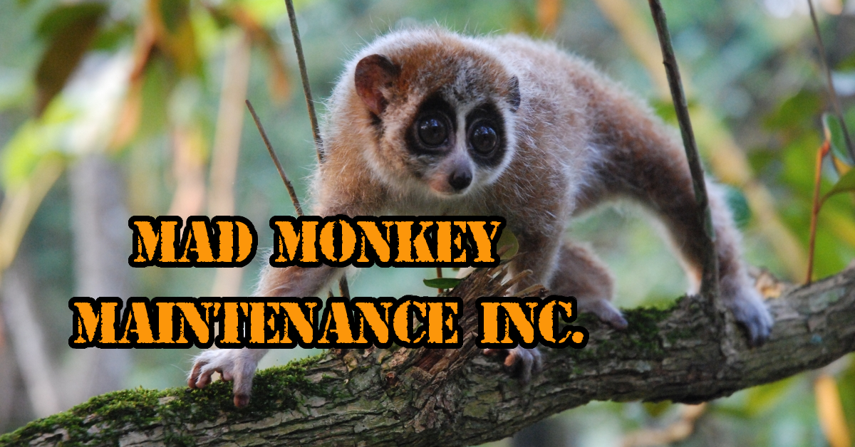 Mad Monkey Maintenance